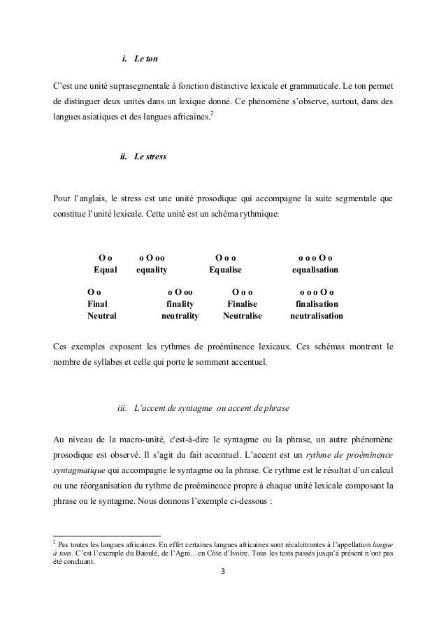 i. Le ton C'est une unité suprasegmentale à fonction distinctive lexicale et grammaticale. Le ton permet de distinguer deu...