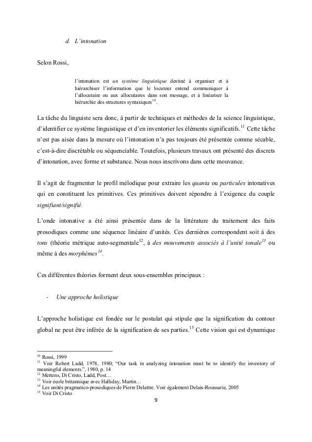 d. L'intonation Selon Rossi, l'intonation est un système linguistique destiné à organiser et à hiérarchiser l'information ...