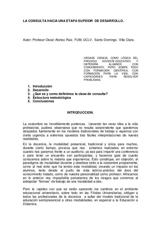 LA CONSULTA HACIA UNA ETAPA SUPEIOR DE DESARROLLO.  Autor: Profesor Oscar Alonso Ruiz. FUM. UCLV. Santo Domingo. Villa Cla...