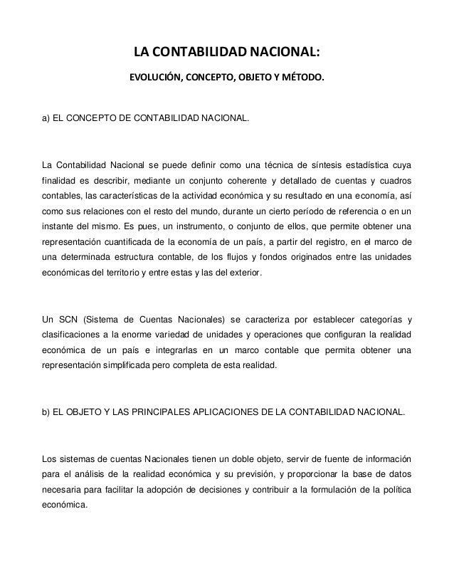 LA CONTABILIDAD NACIONAL: EVOLUCIÓN, CONCEPTO, OBJETO Y MÉTODO.  a) EL CONCEPTO DE CONTABILIDAD NACIONAL.  La Contabilidad...