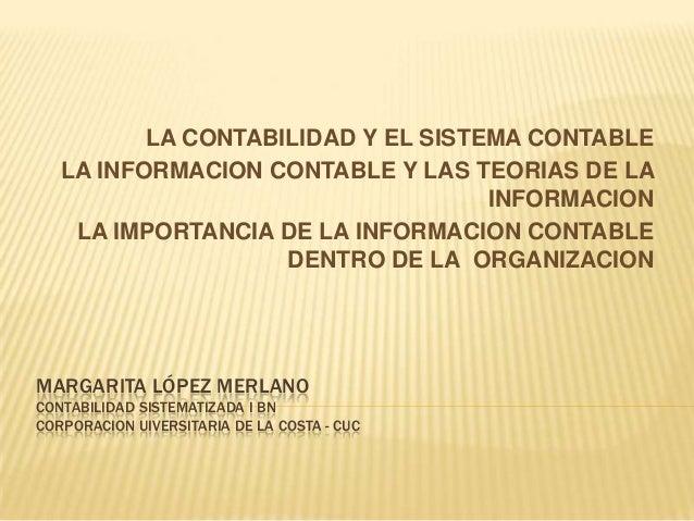 LA CONTABILIDAD Y EL SISTEMA CONTABLE   LA INFORMACION CONTABLE Y LAS TEORIAS DE LA                                    INF...
