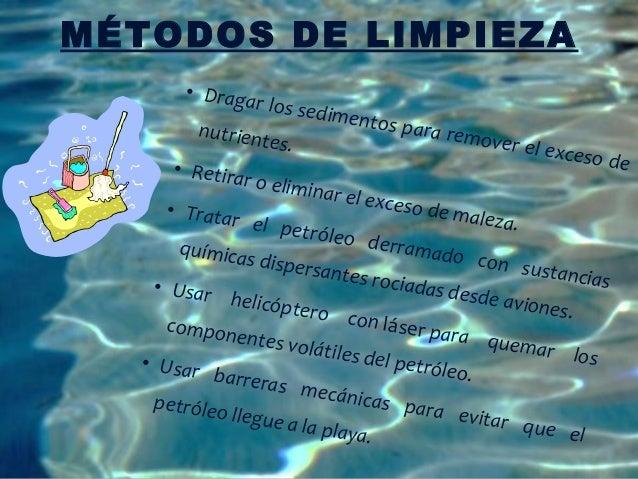 MÉTODOS DE LIMPIEZA        • Draga                 r los sed                            imentos         nutrient          ...
