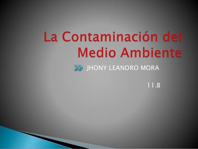 JHONY LEANDRO MORA 11.B