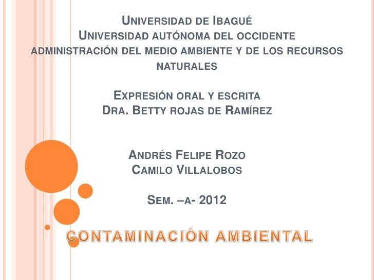 UNIVERSIDAD DE IBAGUÉ       UNIVERSIDAD AUTÓNOMA DEL OCCIDENTEADMINISTRACIÓN DEL MEDIO AMBIENTE Y DE LOS RECURSOS         ...