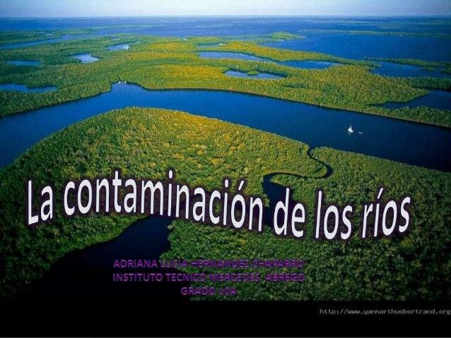 * a contaminación hídrica o contaminación del agua es una modificación generalmente, provocada por el hombre, haciéndola i...