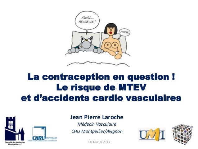 La contraception en question !       Le risque de MTEVet d'accidents cardio vasculaires          Jean Pierre Laroche      ...