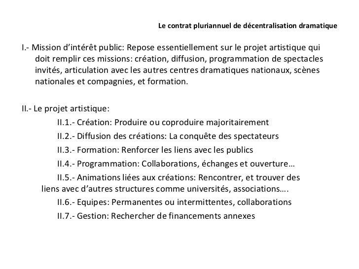 Le contrat pluriannuel de décentralisation dramatiqueI.- Mission d'intérêt public: Repose essentiellement sur le projet ar...