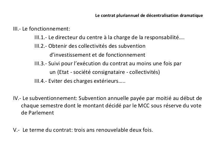 Le contrat pluriannuel de décentralisation dramatiqueIII.- Le fonctionnement:           III.1.- Le directeur du centre à l...