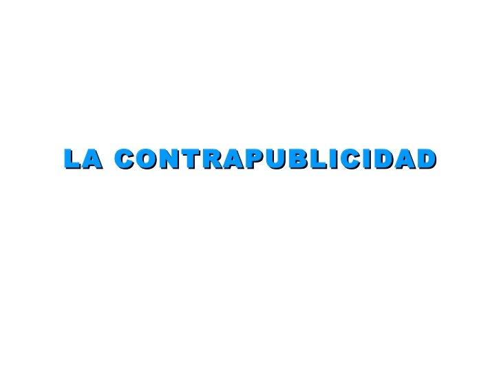 LA CONTRAPUBLICIDAD
