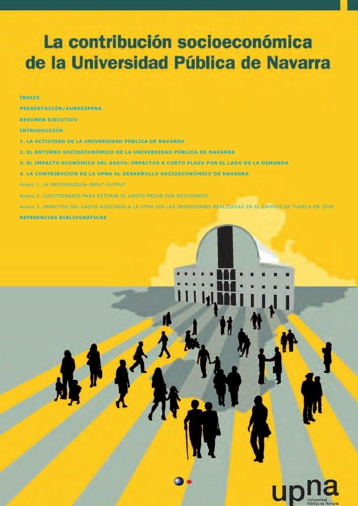 índicePresentación/aurkezpenaresumen ejecutivointroducción1.  A ACTIVIDAD DE LA UNIVERSIDAD PÚBLICA DE NAVARRA   L2.  L EN...
