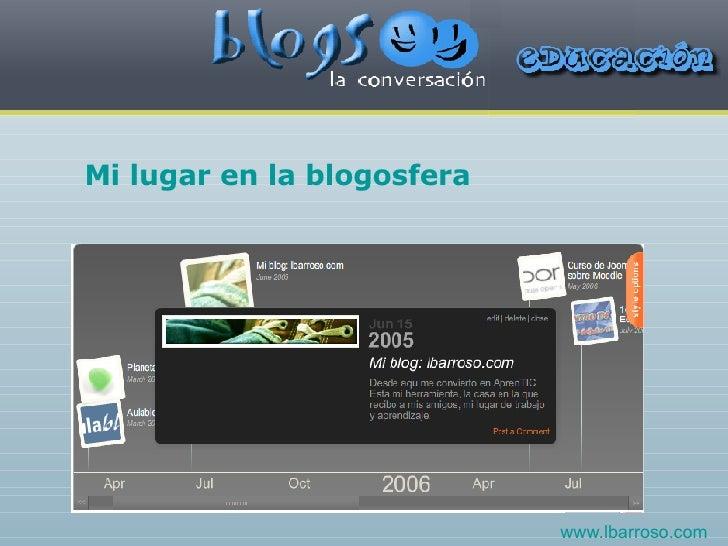 Mi lugar en la  blogosfera www.lbarroso.com