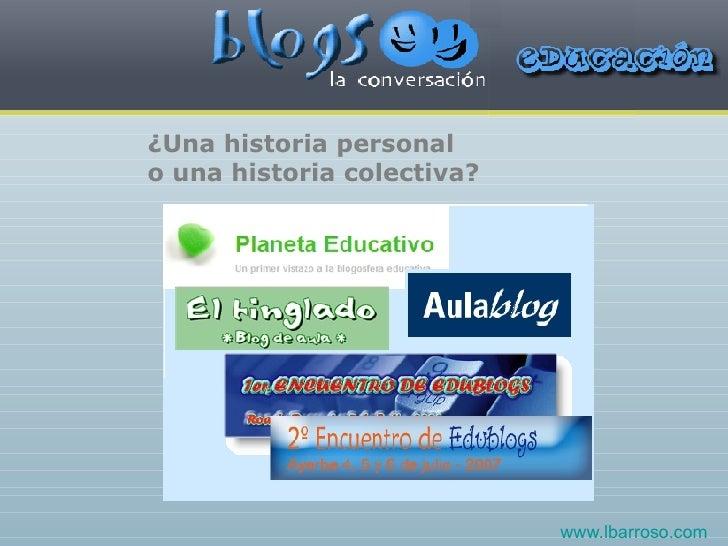 ¿Una historia personal o una historia colectiva? www.lbarroso.com