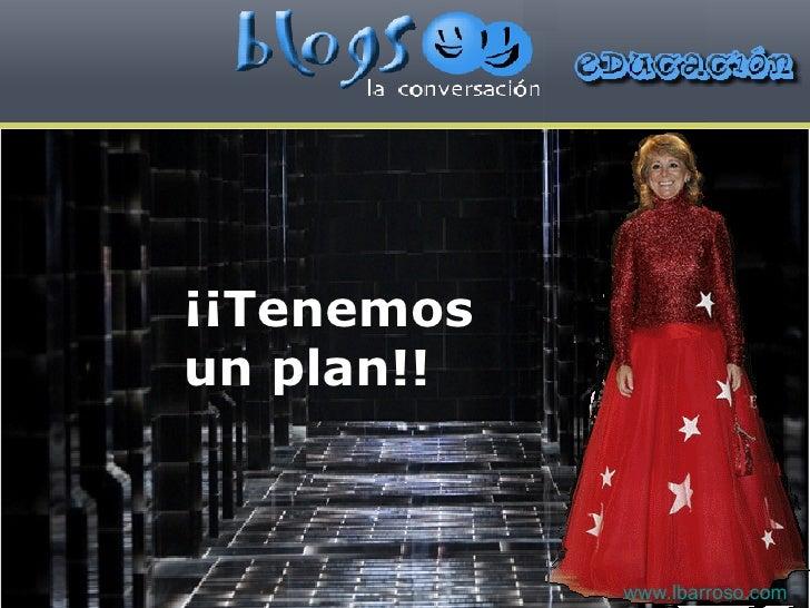¡¡Tenemos un plan!! www.lbarroso.com