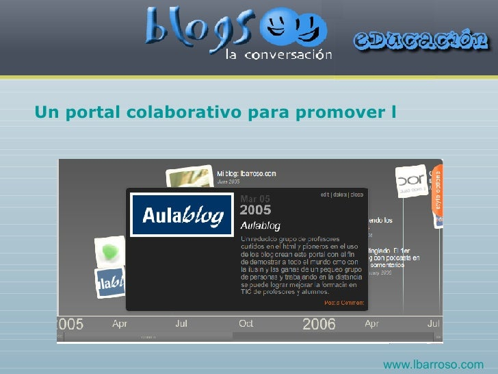 Un portal colaborativo para promover las integración de las TIC www.lbarroso.com