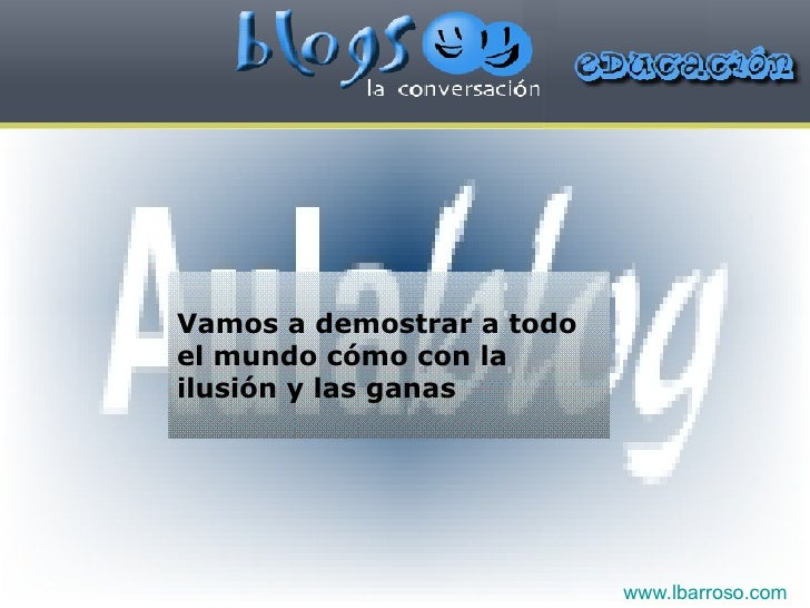 Vamos a demostrar a todo el mundo cómo con la ilusión y las ganas www.lbarroso.com
