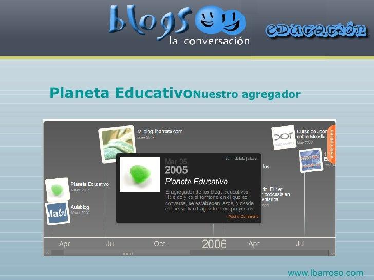 Planeta Educativo Nuestro agregador www.lbarroso.com