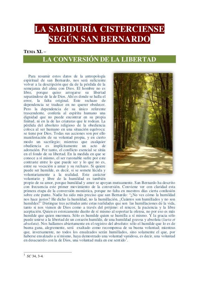 LA SABIDURÍA CISTERCIENSE            SEGÚN SAN BERNARDOTEMA XI. –              LA CONVERSIÓN DE LA LIBERTAD   Para resumir...