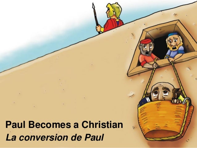 Paul Becomes a Christian La conversion de Paul
