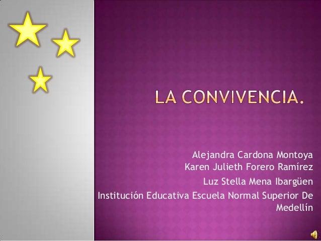 Alejandra Cardona Montoya                    Karen Julieth Forero Ramírez                        Luz Stella Mena IbargüenI...