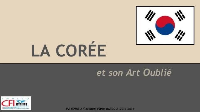 LA CORÉE et son Art Oublié PAYOMBO Florence, Paris, INALCO 2013-2014
