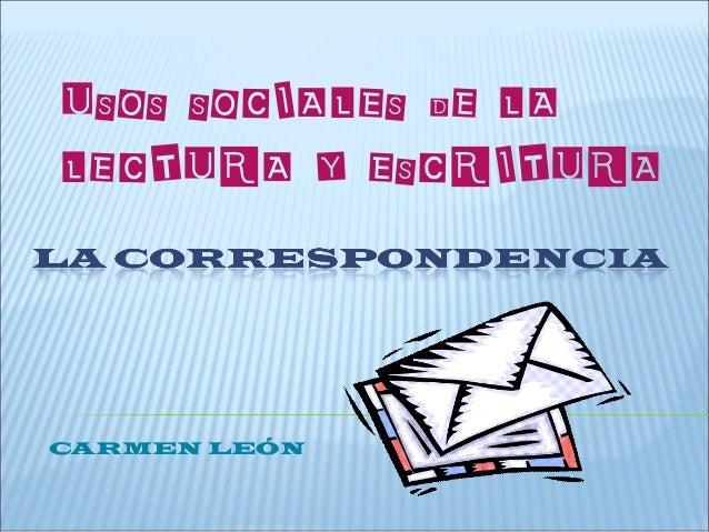 USOS SOCIALES DE LALECTURA Y ESCRITURACARMEN LEÓN