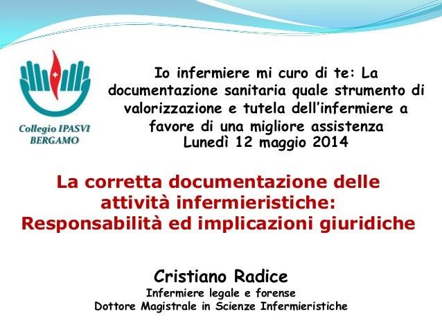 Io infermiere mi curo di te: La documentazione sanitaria quale strumento di valorizzazione e tutela dell'infermiere a favo...