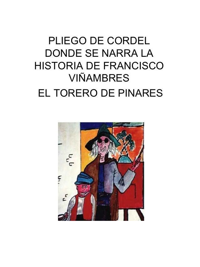 PLIEGO DE CORDEL  DONDE SE NARRA LAHISTORIA DE FRANCISCO       VIÑAMBRES EL TORERO DE PINARES