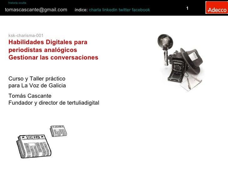ksk-charisma-001 Habilidades Digitales para  periodistas analógicos Gestionar las conversaciones Curso y Taller práctico p...