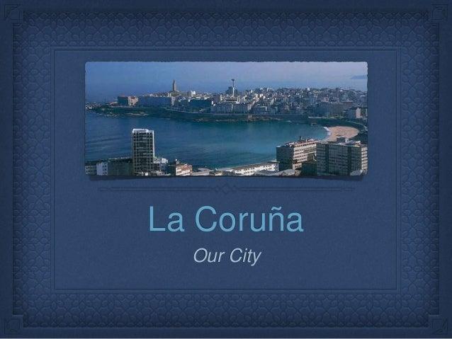 La Coruña Our City