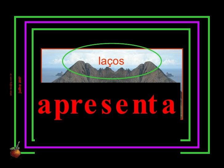 augustus slides apresenta laços julho  2007 [email_address]