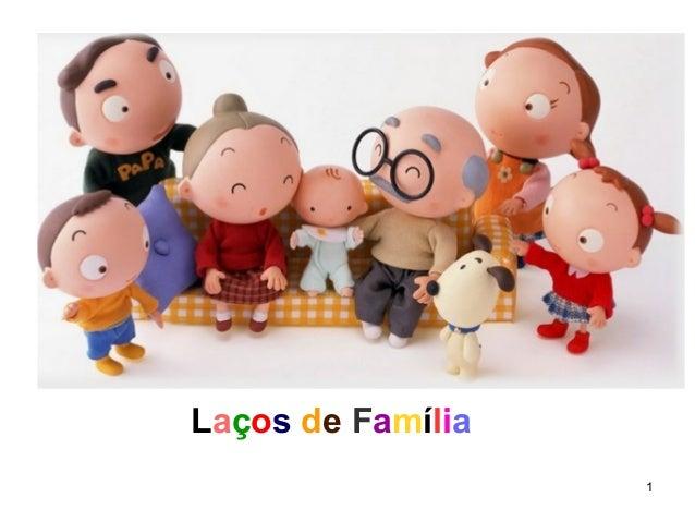 1 Laços de Família