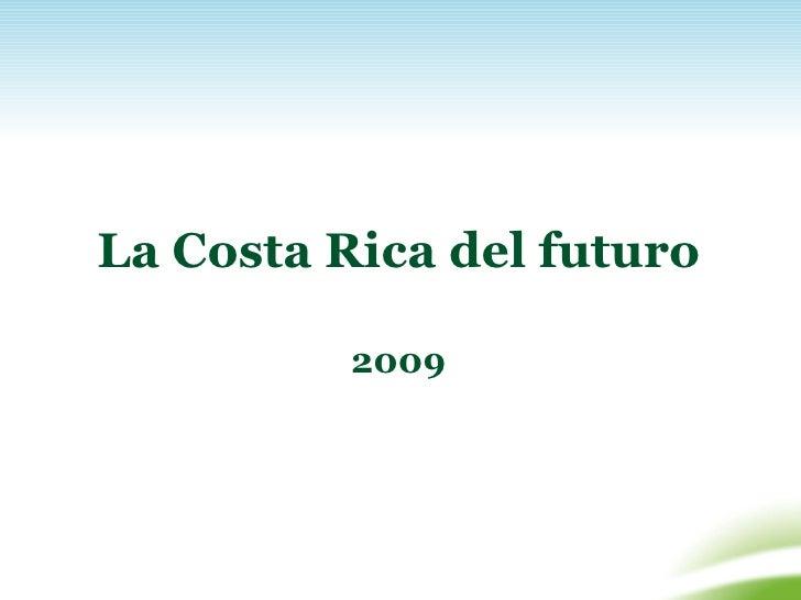 La Costa Rica del Futuro Slide 2