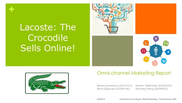 + Omni-channel Marketing Report Bianka Apostolova (S2710714) Maria Djigovska (S2695146) Mariam Talakhadze (S2818353) Weixi...