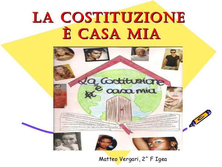 La Costituzione  è casa mia Matteo Vergari, 2^ F Igea