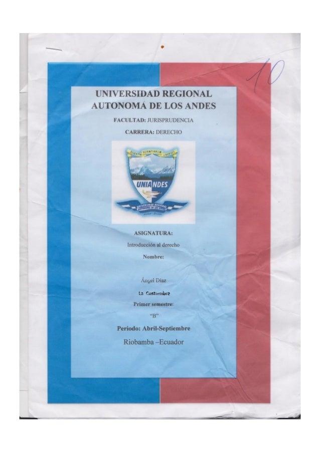 UNIVERSIDAD REGIONAL AUTONOMA DE LOS ANDES  FACULTAD:  JURISPRUDENCIA  CARRERA:  DERECHO  ASIGNATURA:  Introducción al der...