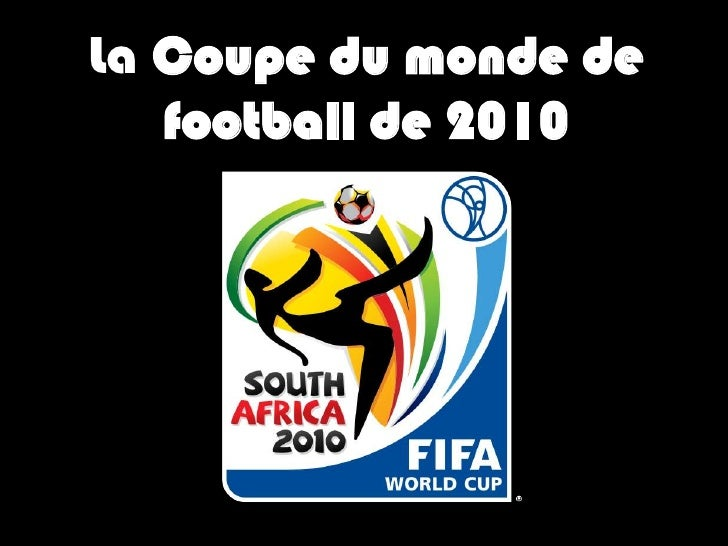 La Coupe du monde de football de 2010<br />