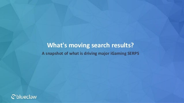 What's moving search results? A snapshot of what is driving major iGaming SERPS