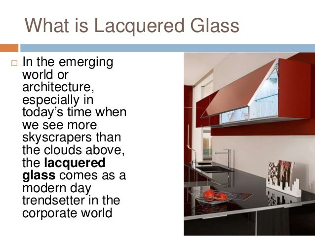 What Is Lacquer >> Lacquered Glass