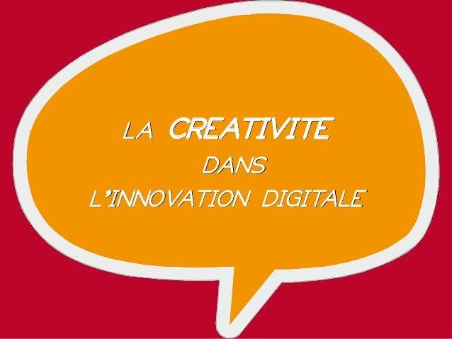 LA CREATIVITE DANS L'INNOVATION DIGITALE