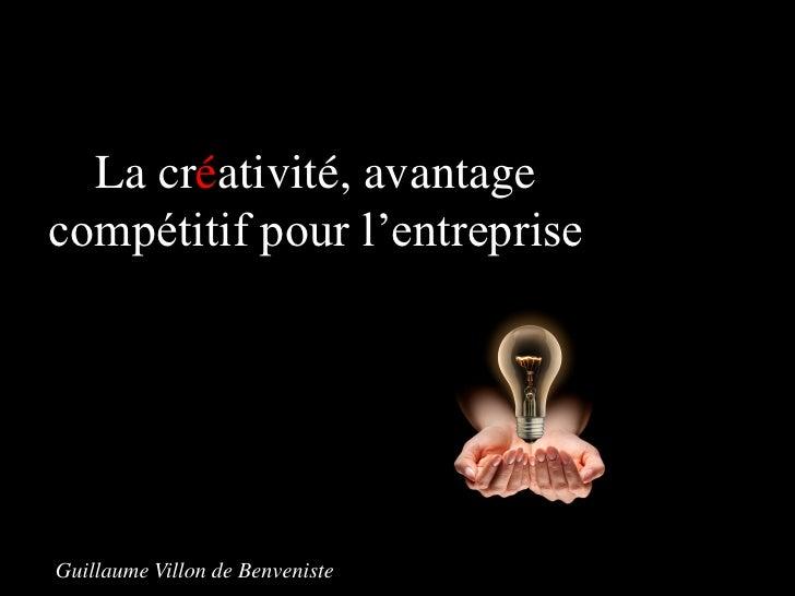 La créativité, avantagecompétitif pour l'entrepriseGuillaume Villon de Benveniste