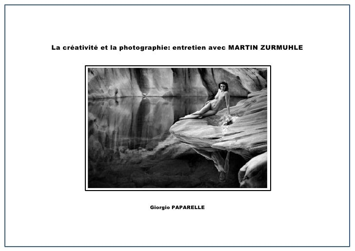 La créativité et la photographie: entretien avec MARTIN ZURMUHLE                         Giorgio PAPARELLE