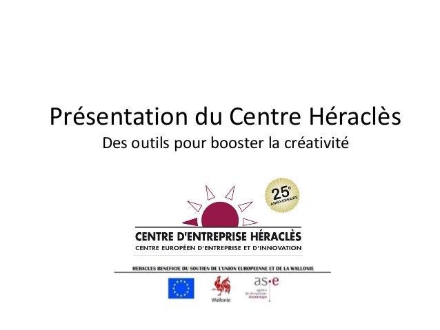 Présentation du Centre HéraclèsDes outils pour booster la créativité