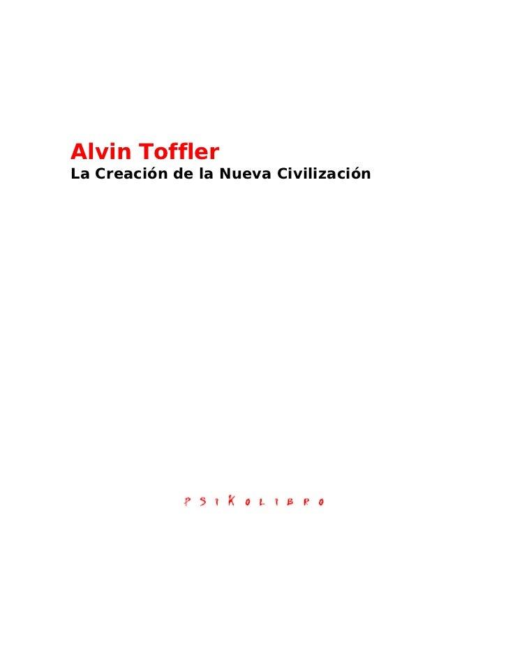 Alvin TofflerLa Creación de la Nueva Civilización
