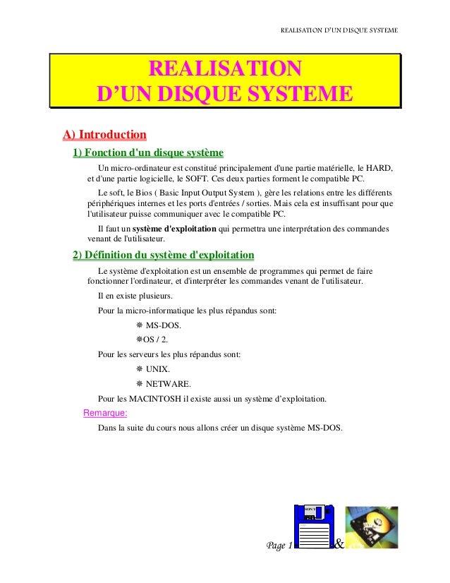 REALISATION D'UN DISQUE SYSTEME REALISATION D'UN DISQUE SYSTEME A) Introduction 1) Fonction d'un disque système Un micro-o...