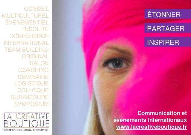 1 ÉTONNER PARTAGER INSPIRER CONSEIL MULTICULTUREL ÉVÉNEMENTIEL INSOLITE CONFÉRENCE INTERNATIONAL TEAM-BUILDING ORIGINAL SA...