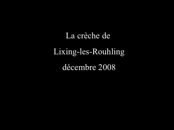 La crèche de  Lixing-les-Rouhling décembre 2008