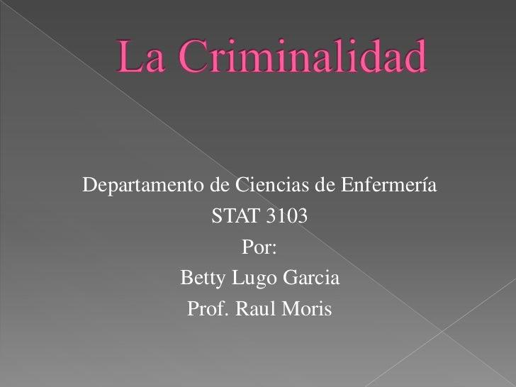 Departamento de Ciencias de Enfermería             STAT 3103                Por:         Betty Lugo Garcia          Prof. ...