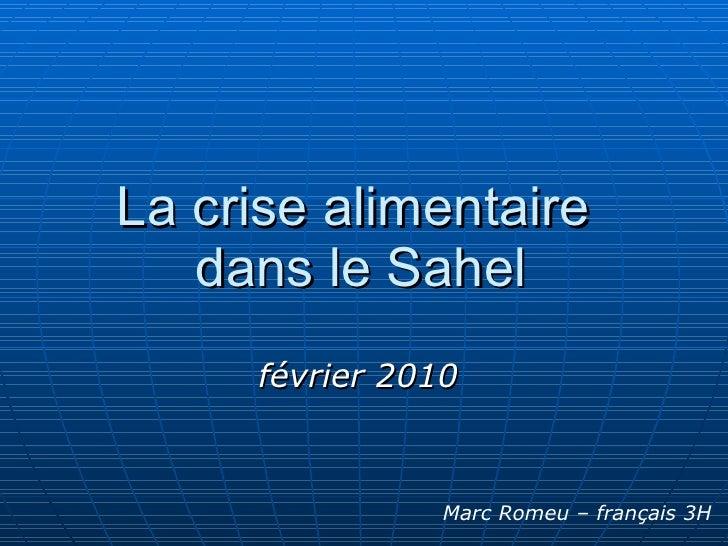 La crise alimentaire  dans leSahel février 2010   Marc Romeu – français 3H