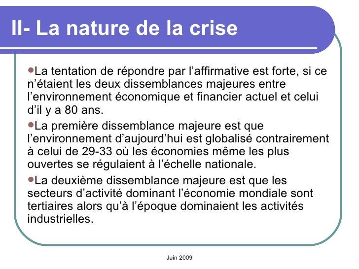 II- La nature de la crise   <ul><li>La tentation de répondre par l'affirmative est forte, si ce n'étaient les deux dissemb...