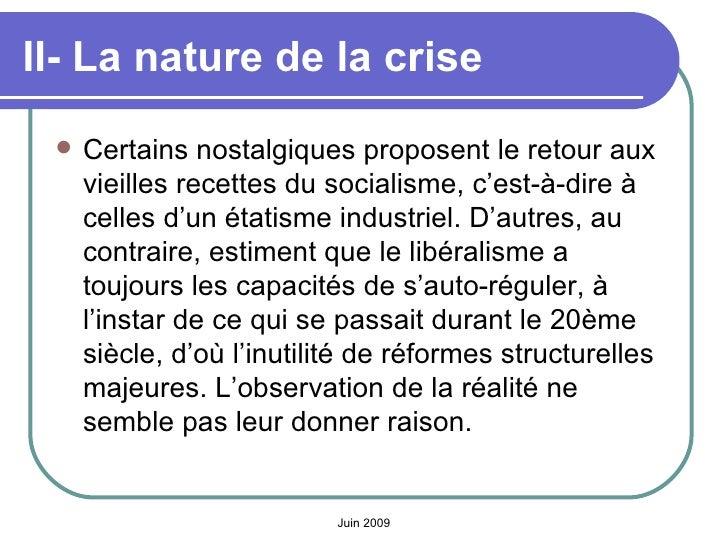 II- La nature de la crise   <ul><li>Certains nostalgiques proposent le retour aux vieilles recettes du socialisme, c'est-à...